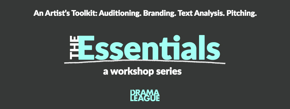 Drama League Essentials Graphic Banner teal text on charcoal background 'The Essentials: A workshop series'