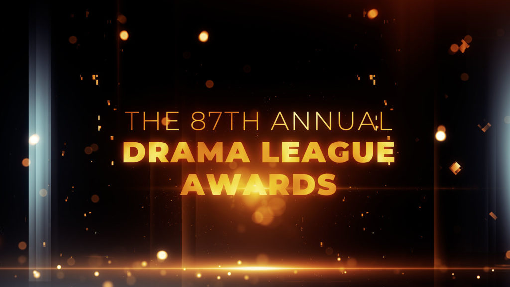 The 87th Annual Drama League Awards in Gold letters
